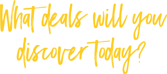 What deals will you discover today?